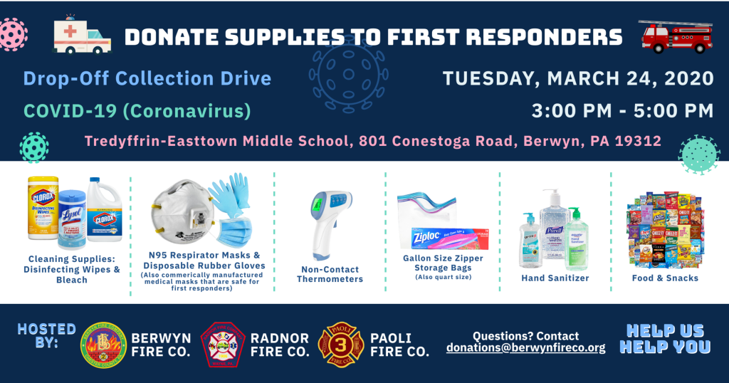 On Tuesday, March 24th from 3:00 - 5:00 p.m., the Berwyn Fire Company, Paoli Fire Company and Radnor Fire Company is hosting a drop-off collection drive for supplies at the Tredyffrin-Easttown Middle School.